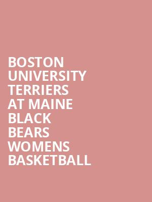 Boston University Terriers at Maine Black Bears Womens Basketball at Cross Insurance Center
